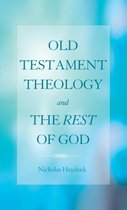 Boek cover Old Testament Theology and the Rest of God van Nicholas J. Haydock