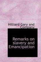 Remarks on Slavery and Emancipation