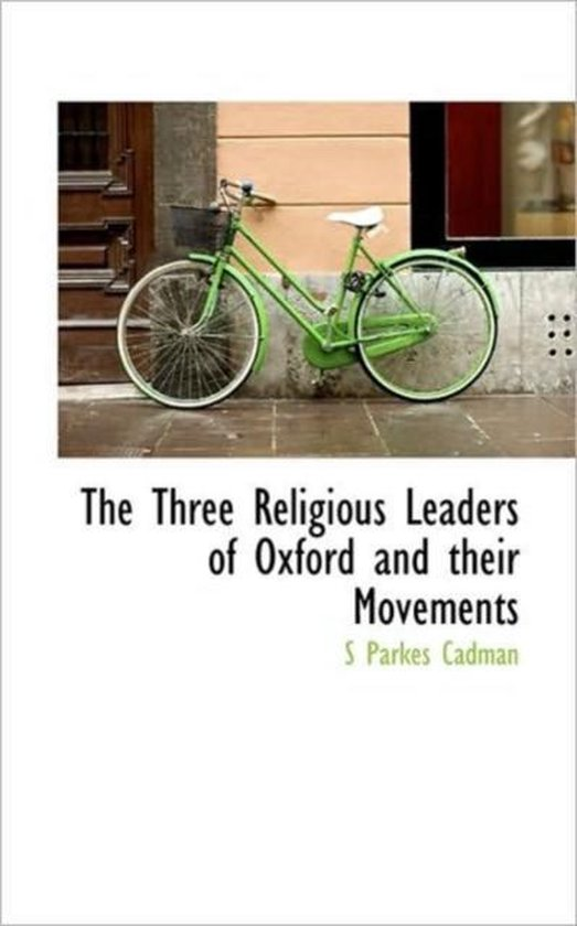 The Three Religious Leaders of Oxford and Their Movements