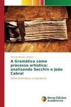 A Gramatica como processo artistico