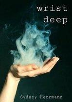 Wrist Deep