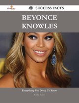 Beyonce Knowles 40 Success Facts - Everything you need to know about Beyonce Knowles