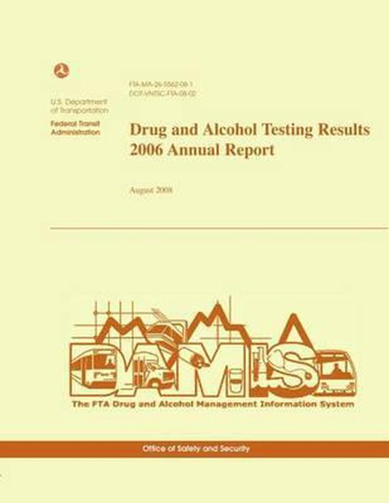 Drug and Alcohol Testing Results 2006 Annual Report