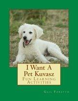 I Want a Pet Kuvasz