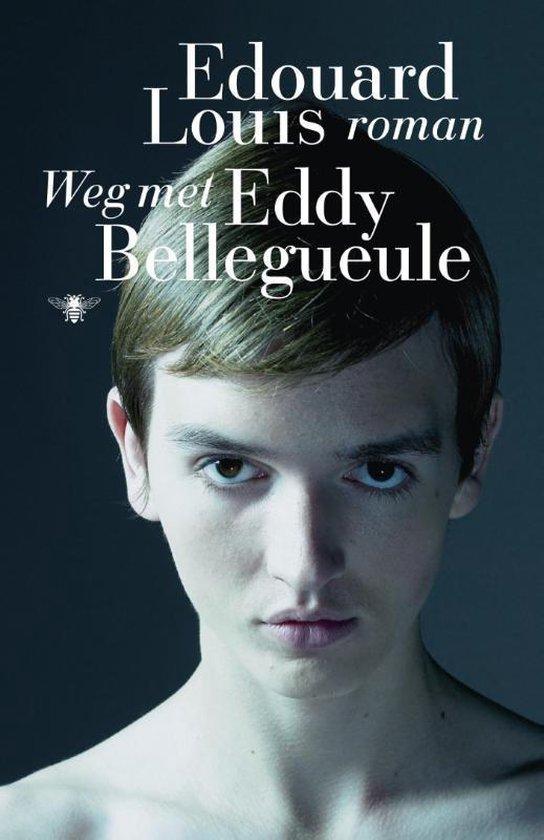 Weg met Eddy Bellegueule - Edouard Louis  