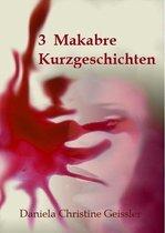 3 Makabre KURZGESCHICHTEN