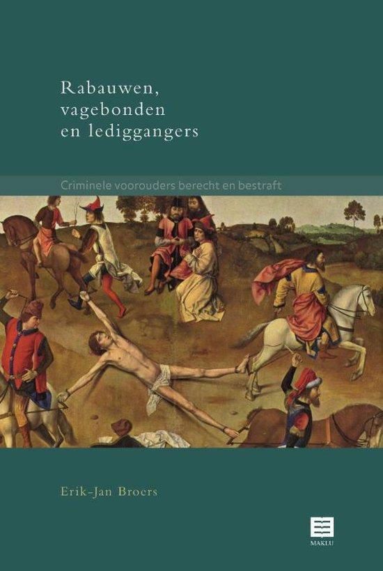 Rabauwen,vagebonden en lediggangers - Erik-Jan Broers  
