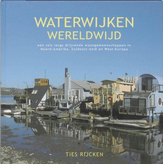 Waterwijken Wereldwijd - T. Rijcken | Fthsonline.com