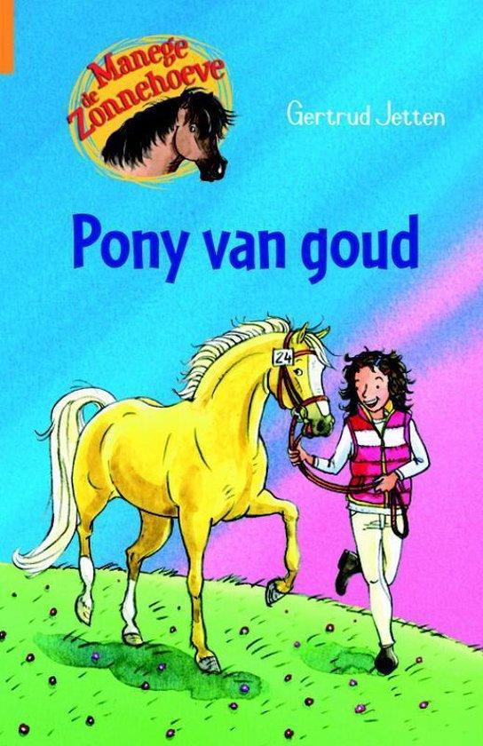 Manege de Zonnehoeve 2 - Pony van goud - Gertrud Jetten |