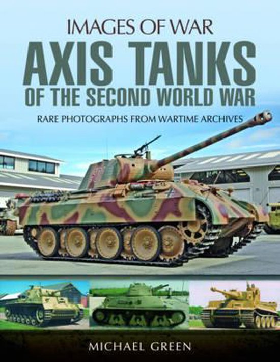 Images of War: Axis Tanks of the Second World War