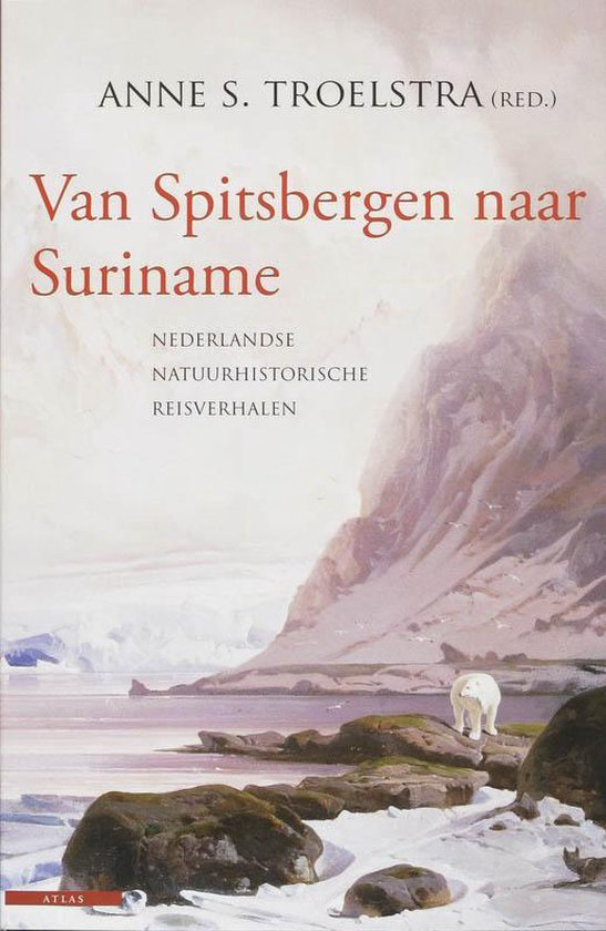 Van Spitsbergen Naar Suriname - Anne S. Troelstra | Readingchampions.org.uk