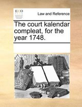 The Court Kalendar Compleat, for the Year 1748