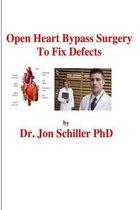 Open Heart Bypass Surgery to Fix Defects