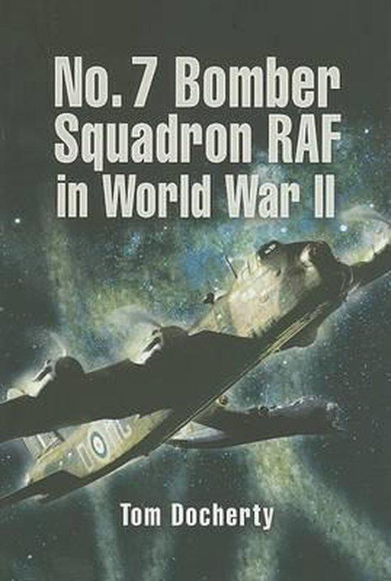 Boek cover No. 7 Bomber Squadron RAF in World War II van Tom Docherty (Hardcover)