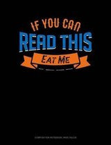 If You Can Read This Eat Me