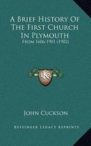 A Brief History of the First Church in Plymouth