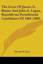 The Lives of James G. Blaine and John A. Logan, Republican Presidential Candidates of 1884 (1884)