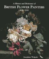 History and Dictionary of British Flower Painters