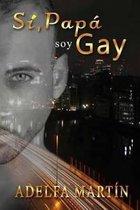 Si Papa, Soy Gay