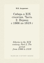 Siberia in the XIX Century. Part 2. the Period from 1806 to 1819