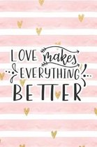 Love Makes Everything Better