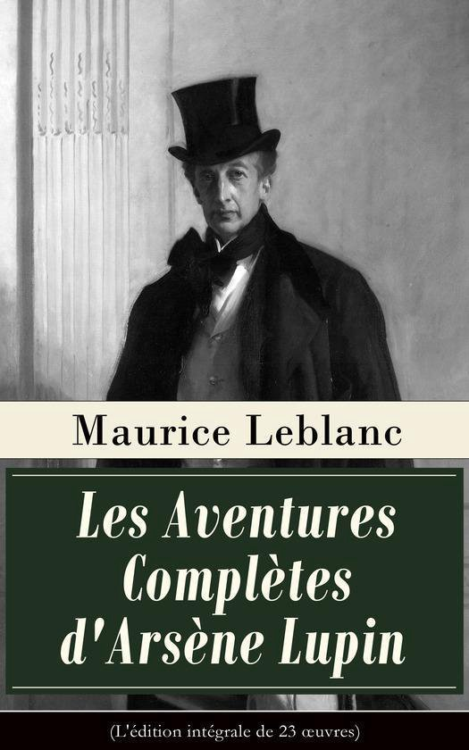 Omslag van Les Aventures Complètes d'Arsène Lupin (L'édition intégrale de 23 oeuvres)