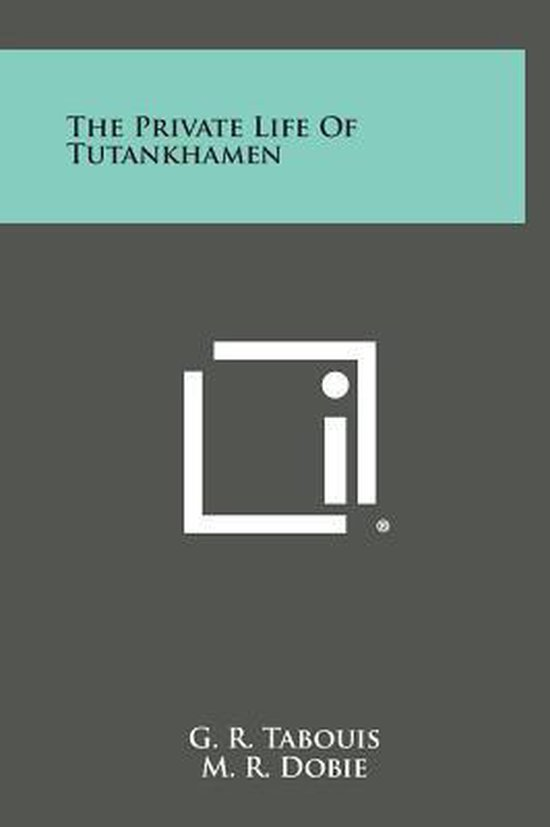 The Private Life of Tutankhamen