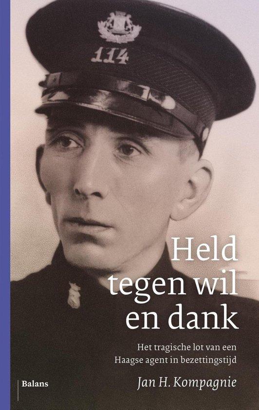 Held tegen wil en dank - Jan H. Kompagnie |