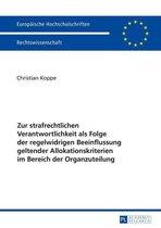 Zur strafrechtlichen Verantwortlichkeit als Folge der regelwidrigen Beeinflussung geltender Allokationskriterien im Bereich der Organzuteilung