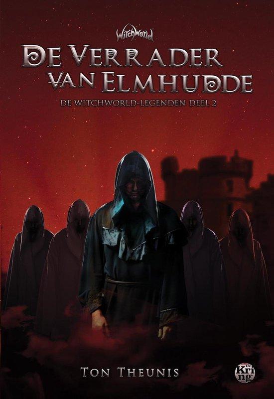 De Witchworld-legendes 2 - De verrader van Elmhudde - Ton Theunis |