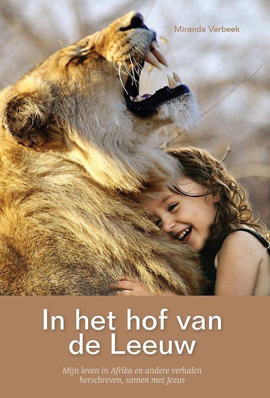 In het hof van de leeuw - mijn leven in Afrika en andere verhalen herschreven, samen met Jezus - Miranda Verbeek | Fthsonline.com