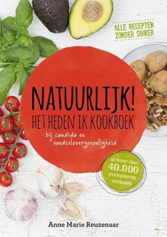 Natuurlijk! Het heden ik kookboek - Anne Marie Reuzenaar | Fthsonline.com