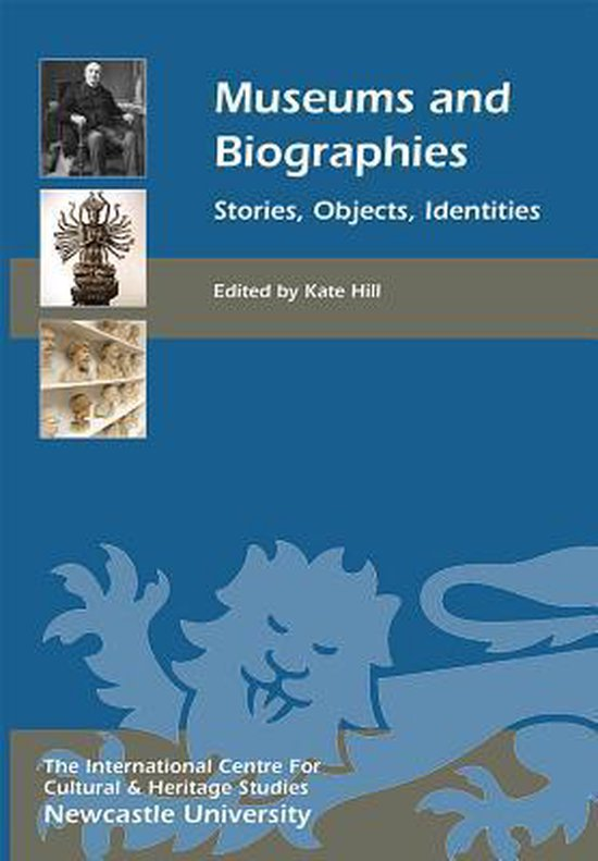 Museums and Biographies: Stories, Objects, Identities