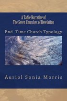 Boek cover A Table Narrative of the Seven Churches of Revelation van Auriol Sonia Morris