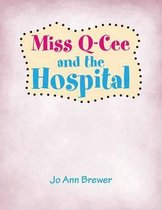 Miss Q-Cee and the Hospital