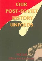 Our Post-Soviet History Unfolds