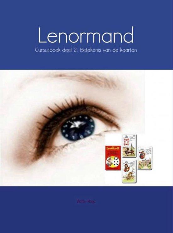 Lenormand / Deel 2: betekenis van de kaarten / deel Cursusboek - Victor Hoep |