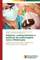 Saberes, Conhecimentos E Praticas Da Enfermagem Com a Fitoterapia