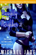 Getting Naughty for the Neighbor 2