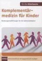 Komplementärmedizin für Kinder. Für die Kitteltasche