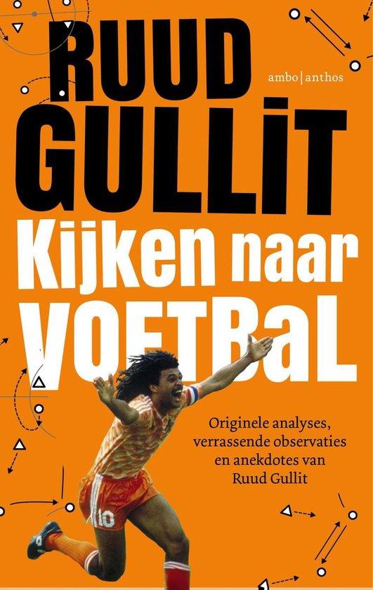 Kijken naar voetbal - Ruud Gullit |