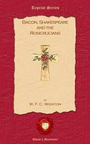 Bacon, Shakespeare and the Rosicrusians