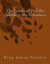 The Epistle of Paul the Apostle to the Colossians