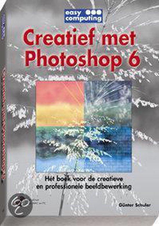 Creatief Met Photoshop 6 - Günter Schuler |