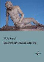 Spatroemische Kunst-Industrie