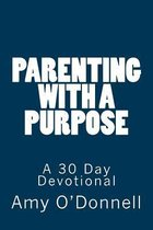 Parenting with a Purpose