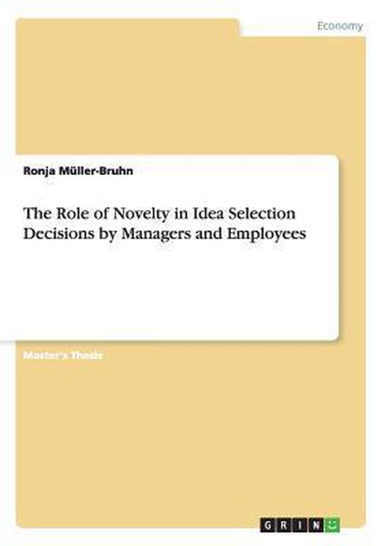 The Role of Novelty in Idea Selection Decisions by Managers and Employees