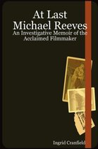 At Last Michael Reeves