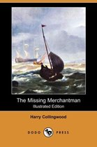 The Missing Merchantman (Illustrated Edition) (Dodo Press)