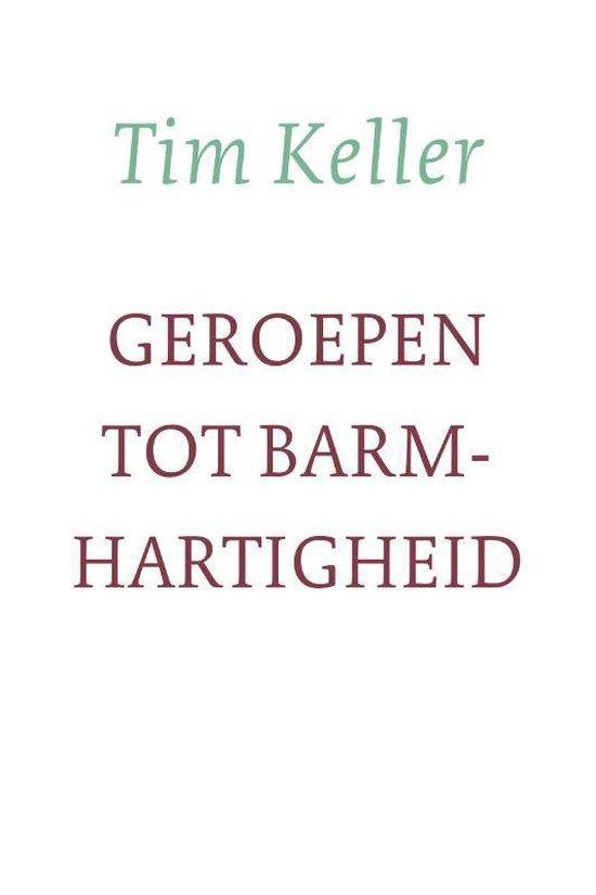 Geroepen tot barmhartigheid - Tim Keller | Fthsonline.com